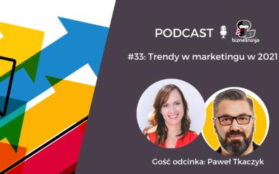 Trendy wmarketingu w2021 – Paweł Tkaczyk