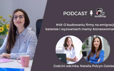 Obudowaniu firmy naemigracji, balansie iwyzwaniach mamy-bizneswoman